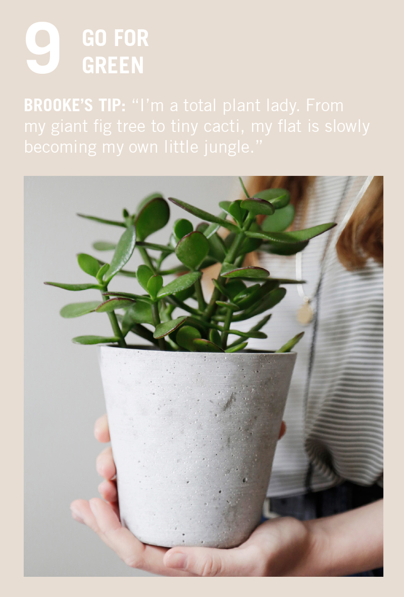 """GREEN FINGERS. QUOTE: """"I'm a total plant lady. From my giant fig tree to tiny cacti, my flat is slowly becoming my own little jungle."""""""